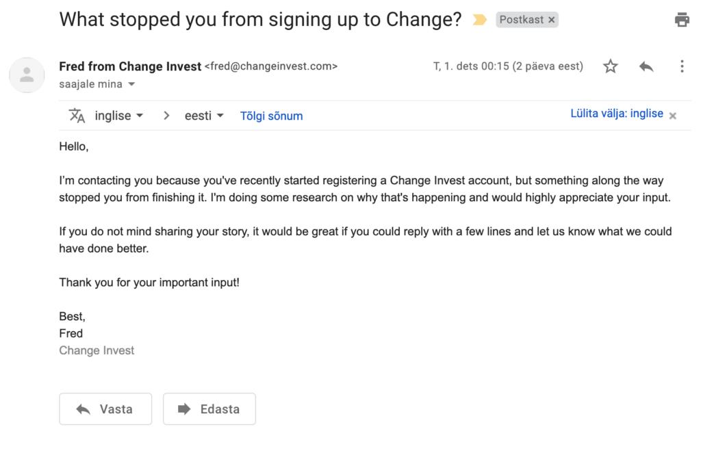 Näide sellest, kuidas Change Invest'i töötaja oma kirjas kliendile soovib jõuda asja tuumani ehk selgitada välja miks klient teekonna on pooleli jätnud.